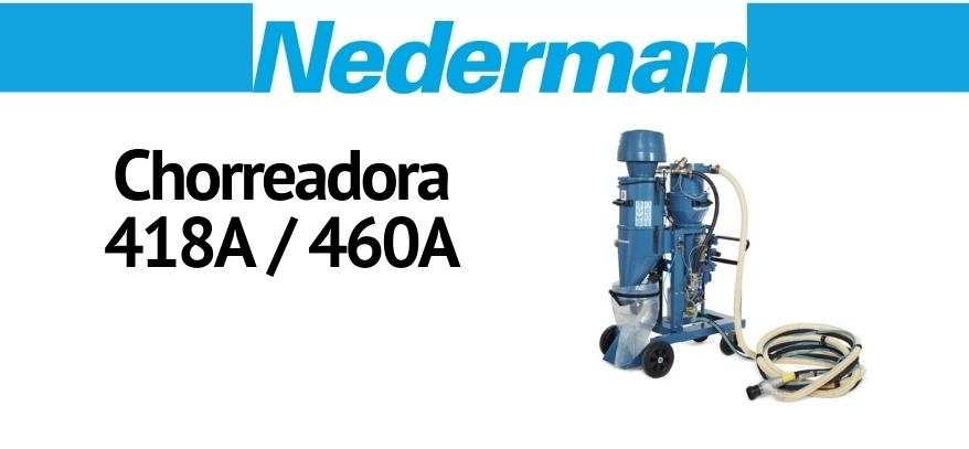 Lee más sobre el artículo Chorreadora 418A y 460A de Nederman
